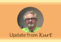 Update from Kurt